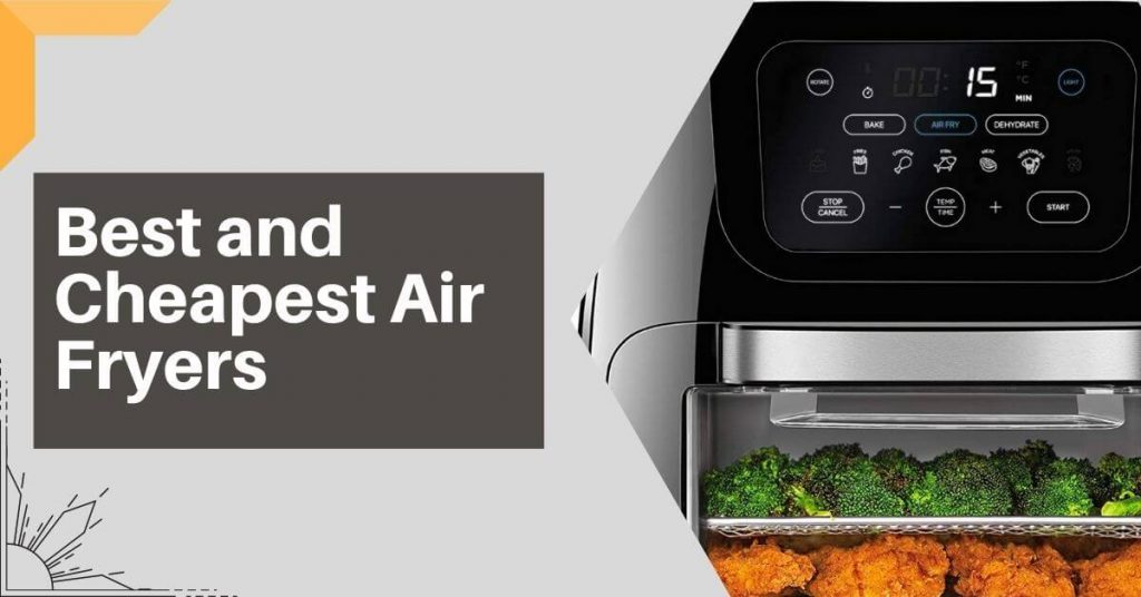 Best and Cheapest Air Fryers